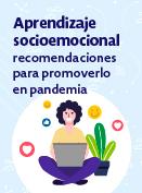 Aprendizaje socioemocional: recomendaciones para promoverlo en pandemia