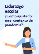 Liderazgo escolar ¿Cómo ajustarlo en el contexto de pandemia?