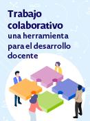 Trabajo colaborativo: una herramienta para el desarrollo docente